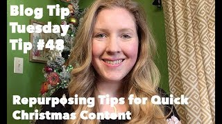 Blogging-Tips-Repurposing-Tips-for-Quick-Christmas-Content