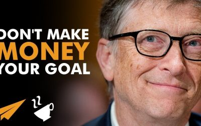 Dont-Make-MONEY-Your-GOAL-Bill-Gates-@BillGates-Entspresso