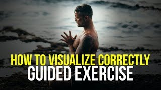 GUIDED-VISUALIZATION-EXERCISE-How-to-Perform-Visualization-Correctly
