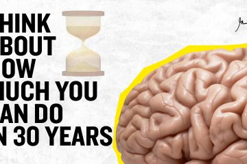 Think-About-How-Much-You-Can-Do-in-30-Years