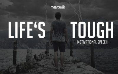 Lifes-Tough-Motivational-Speech