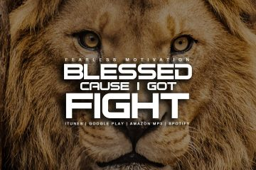 Blessed-Cause-I-Got-Fight-Motivational-Video