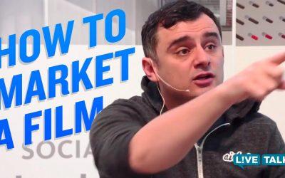 How-Gary-Vaynerchuk-Would-Market-a-Film