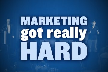 Marketing-Lesson-Marketing-Got-Really-Hard
