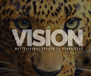 Vision-Inspirational-Speech-Featuring-Benny-Esco