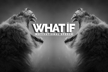 What-If-Powerful-Motivational-Speech
