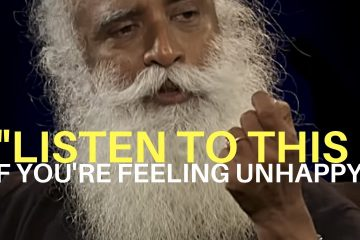 If-You39re-Feeling-Unhappy-LISTEN-TO-THIS-by-SADHGURU