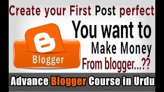 How-to-Write-your-First-Blog-post-on-Blogger-Blogging-tips-for-Beginners-class-03-in-Urdu