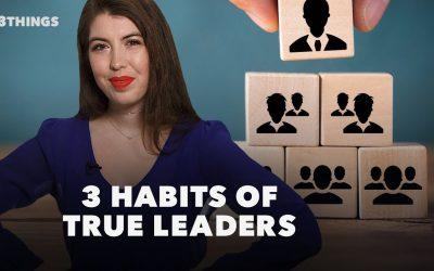 3-Habits-of-True-Leaders