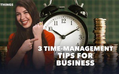 3-Time-Management-Tips-for-Entrepreneurs