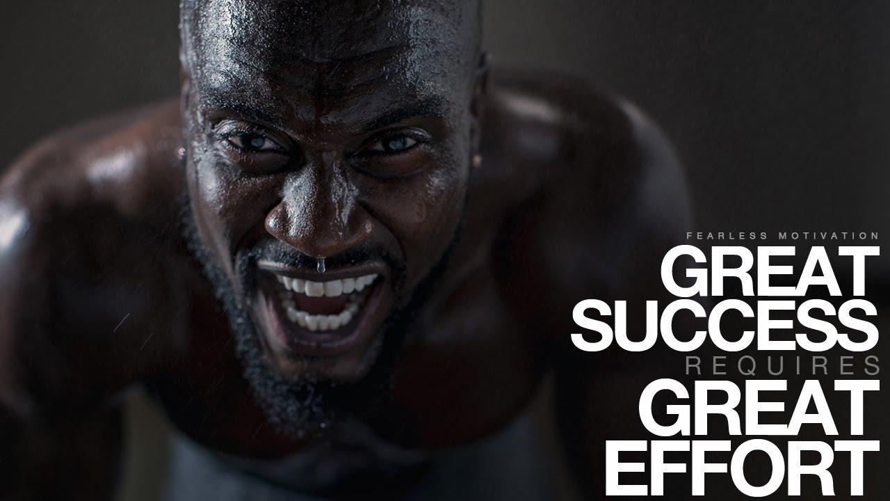 Great-SUCCESS-Requires-Great-EFFORT-Motivational-Video