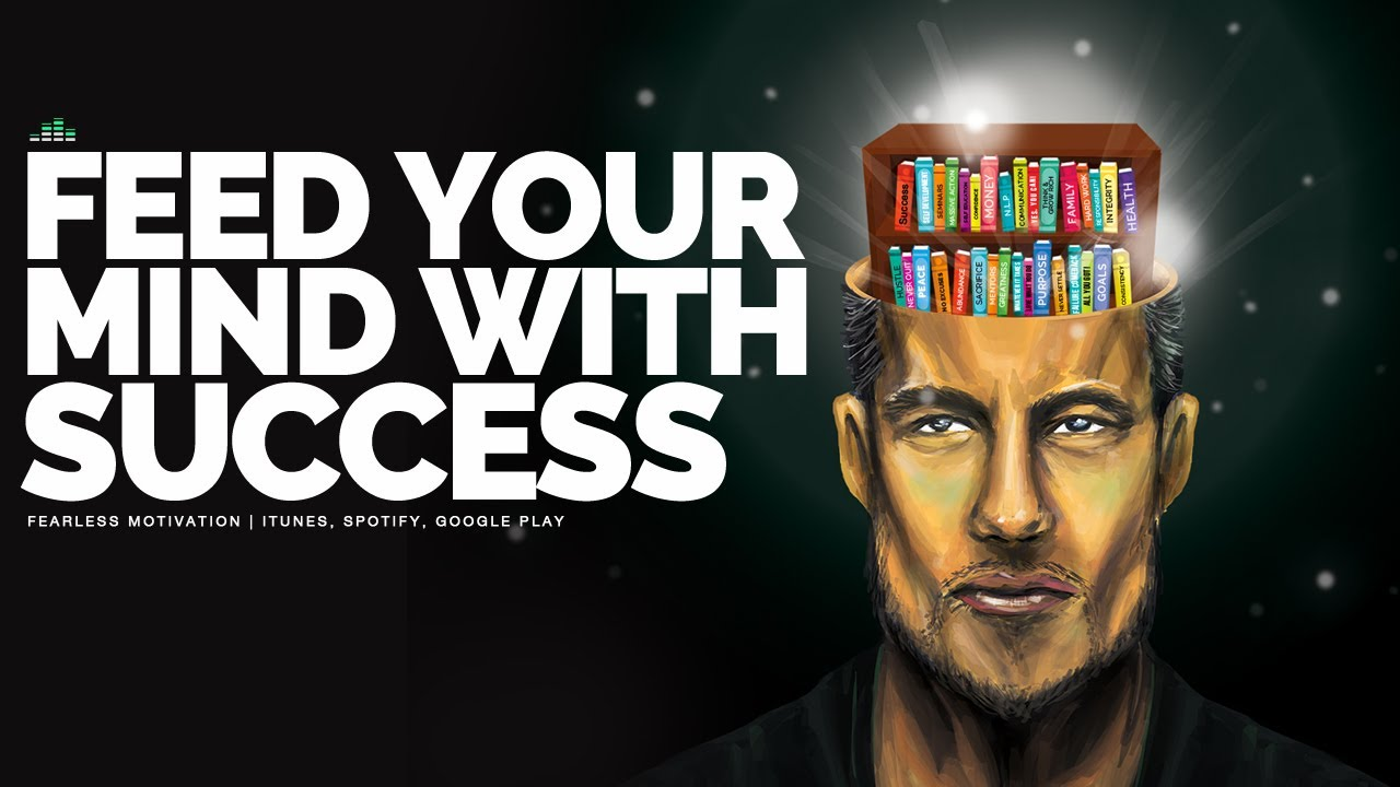 Feed-Your-Mind-With-Success-Motivational-Video