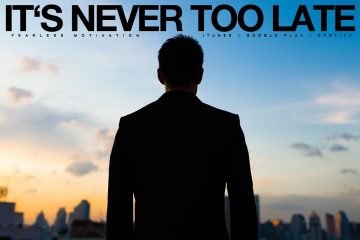 Its-Never-Too-Late-No-Regrets-Motivational-Video