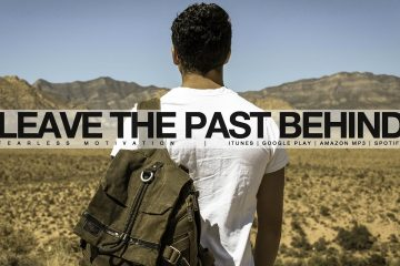 Leave-The-Past-Behind-So-You-Can-Focus-On-Your-Future-Motivational-Video