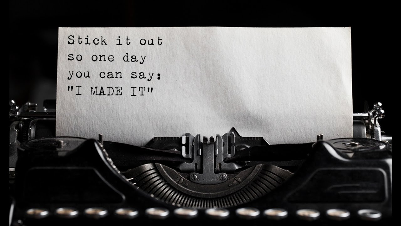 Stick-It-Out-So-One-Day-You-Can-Say-I-MADE-IT-Motivational-Video