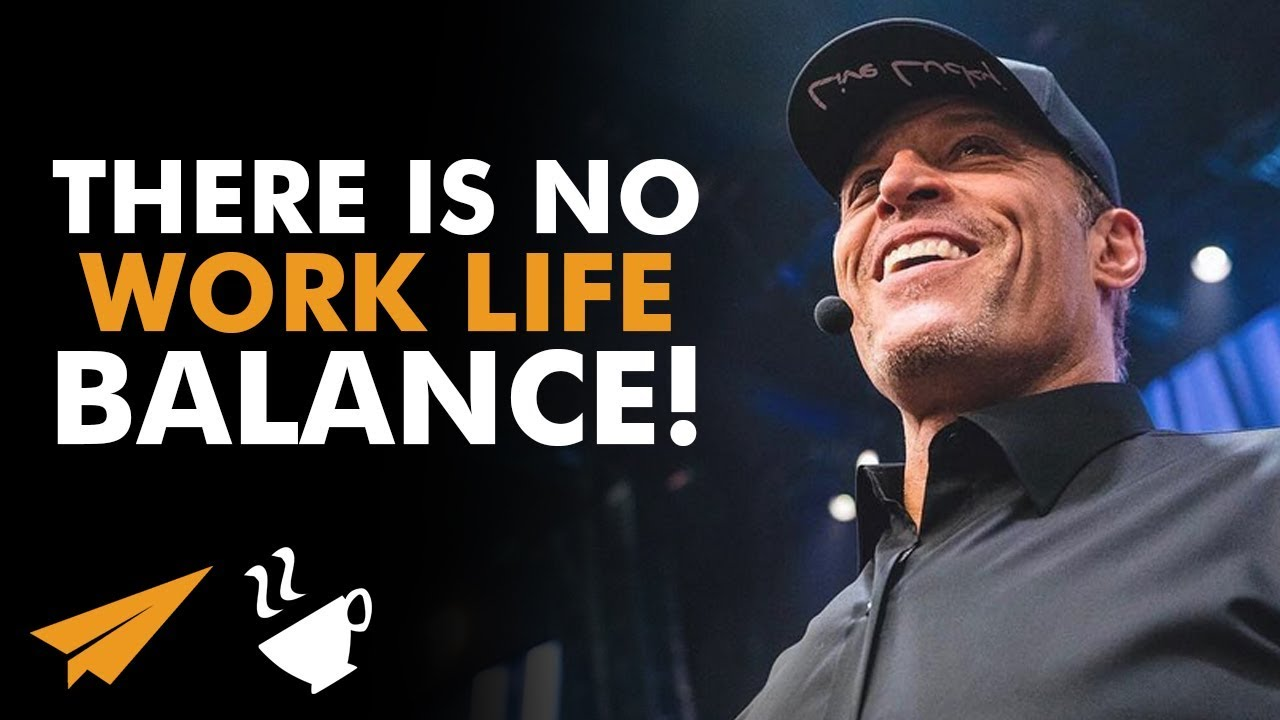 There-is-NO-Such-Thing-as-WORK-LIFE-Balance-Tony-Robbins