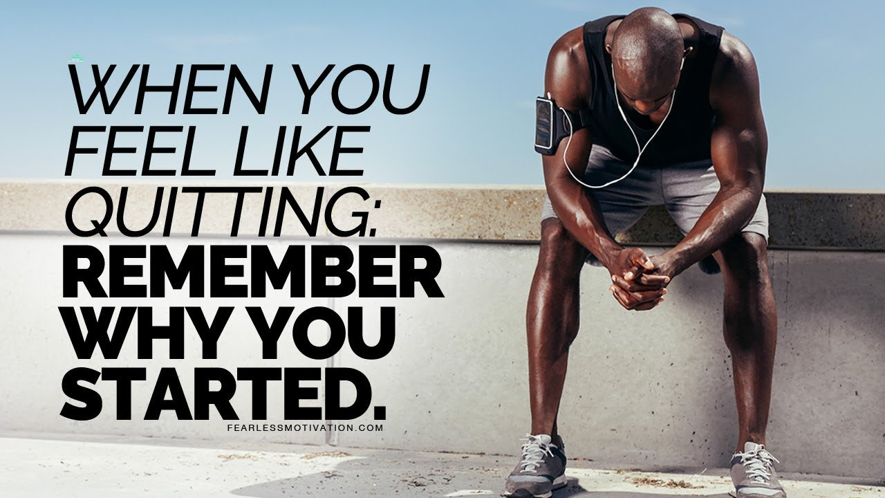 When-You-Feel-Like-Quitting-Remember-Why-You-Started-Motivational-Speech