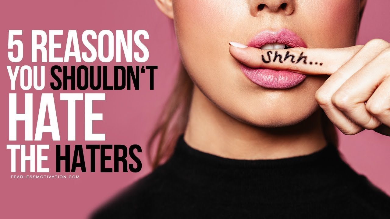 5-Reasons-You-Shouldnt-Hate-The-Haters
